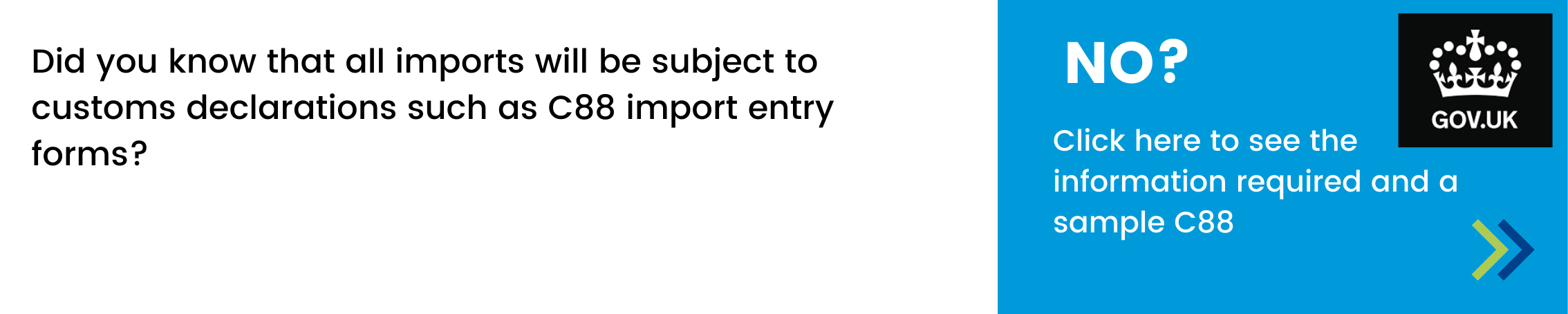 Did you know that all imports will be subject to customs declarations such as C88 import entry forms? Click here to see the information required and a sample C88